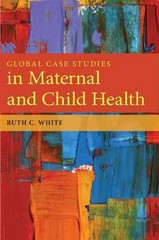 Global Case Studies in Maternal and Child Health 3rd Edition 9780763781538 0763781533