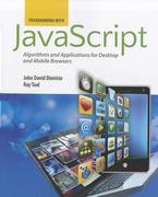 Programming With Javascript: Algorithms And Applications For Desktop And Mobile Browsers 1st edition 9780763780609 076378060X