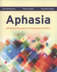 Aphasia and Related Neurogenic Communication Disorders 1st Edition 9780763771003 0763771007