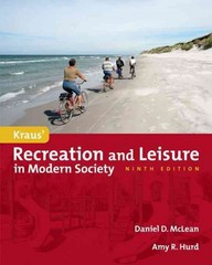 Kraus' Recreation and Leisure in Modern Society 9th edition 9780763781590 0763781592