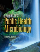 Principles of Public Health Microbiology 1st Edition 9781449646011 1449646018