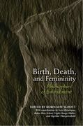 Birth, Death, and Femininity 0 9780253222374 0253222370