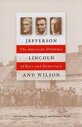 Jefferson, Lincoln, and Wilson 0 9780813930046 0813930049