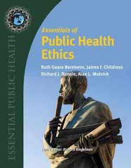 Essentials of Public Health Ethics 1st Edition 9780763780463 0763780464