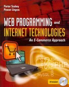 Web Programming And Internet Technologies: An E-Commerce Approach 1st Edition 9780763773878 0763773875