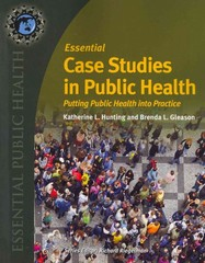 Essential Case Studies in Public Health 1st Edition 9781449648756 1449648754