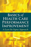 Basics of Health Care Performance Improvement 1st Edition 9780763772147 0763772143