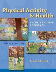Physical Activity & Health: An Interactive Approach 3rd edition 9780763779702 0763779709