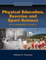 Physical Education, Exercise And Sport Science In A Changing Society 7th edition 9780763781576 0763781576