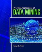 Practical Applications Of Data Mining 1st Edition 9780763785871 0763785873
