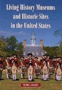 Living History Museums and Historic Sites in the United States 0 9780786448456 0786448458