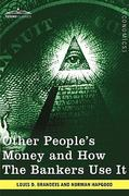 Other People's Money and How the Bankers Use It 1st Edition 9781605209746 1605209740
