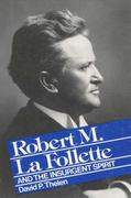 La Follette Insurgent Spirit 0 9780299106447 0299106446