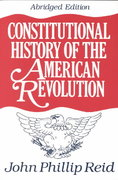 Constitutional History of the American Revolution 1st Edition 9780299146641 0299146642