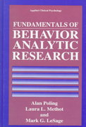 Fundamentals of Behavior Analytic Research 1st Edition 9780306450563 0306450569