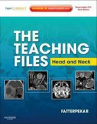 The Teaching Files: Head and Neck Imaging 1st edition 9781416060598 1416060596