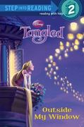 Outside My Window (Disney Tangled) 0 9780736426886 0736426884