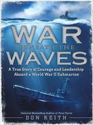 War Beneath the Waves 0 9781400164660 1400164664