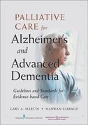 Palliative Care for Advanced Alzheimer's and Dementia 1st edition 9780826106759 0826106757