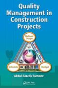 Quality Management in Construction Projects 1st Edition 9781439838716 1439838712