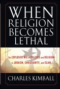 When Religion Becomes Lethal 1st Edition 9780470581902 0470581905