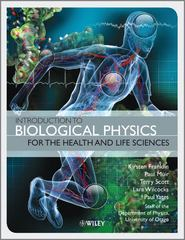 Introduction to Biological Physics for the Health and Life Sciences 1st edition 9780470665930 0470665939