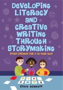 Developing Literacy and Creative Writing through Storymaking 1st edition 9780335241583 0335241581