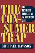 The Consumer Trap 1st Edition 9780252072642 0252072642
