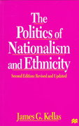 The Politics of Nationalism and Ethnicity, Second Edition 2nd edition 9780312215538 0312215533