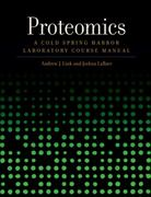 Proteomics: A Cold Spring Harbor Laboratory Course Manual 1st edition 9780879697877 0879697873