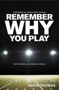 Remember Why You Play 1st Edition 9781414337272 1414337272