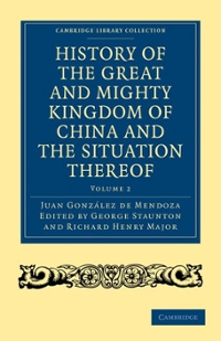 History of the Great and Mighty Kingdome of China and the Situation Thereof 1st edition 9781108008198 1108008194