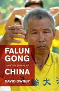 Falun Gong and the Future of China 1st Edition 9780199738533 019973853X