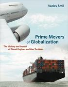 Prime Movers of Globalization 1st Edition 9780262014434 0262014432