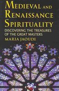 Medieval and Renaissance Spirituality 1st Edition 9780809146598 0809146592