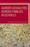 Border Sexualities, Border Families in Schools 0 9780742510364 0742510360
