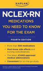 Kaplan NCLEX-RN Medications You Need to Know for the Exam 4th edition 9781607146650 1607146657