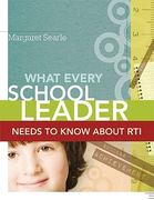 What Every School Leader Needs to Know about RTI 0 9781416609933 1416609938