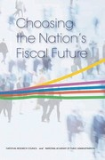 Choosing the Nation's Fiscal Future 0 9780309147231 0309147239
