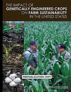 Impact of Genetically Engineered Crops on Farm Sustainability in the United States 0 9780309147088 0309147085