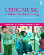 Using Music to Enhance Student Learning 1st edition 9780415878234 0415878233