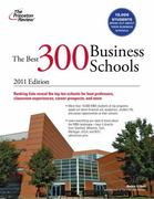 The Best 300 Business Schools, 2011 Edition 0 9780375427909 0375427902