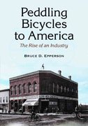 Peddling Bicycles to America 0 9780786447800 078644780X
