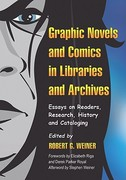 Graphic Novels and Comics in Libraries and Archives 0 9780786443024 0786443022