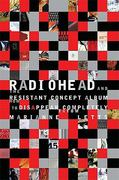 Radiohead and the Resistant Concept Album 1st Edition 9780253222725 0253222729