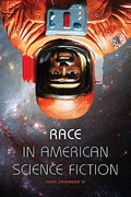 Race in American Science Fiction 1st Edition 9780253222596 0253222591