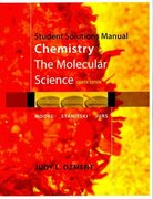 Student Solutions Manual for Chemistry: The Molecular Science, 4th 4th edition 9781439049631 1439049637