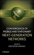 Convergence of Mobile and Stationary Next-Generation Networks 1st edition 9780470543566 0470543566