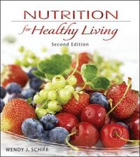 Nutrition for Healthy Living 2nd Edition 9780073522739 0073522732