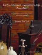 Early American Decorative Arts, 1620-1860 0 9780759119451 0759119457